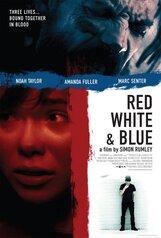 Постер к фильму «Красный, белый и синий»