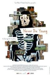 Постер к фильму «Никогда не умирай молодым»