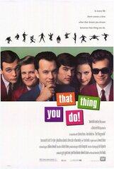 Постер к фильму «То, что ты делаешь»