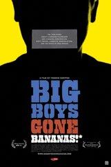 Постер к фильму «Большие парни теряют бананы!*»