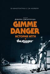 Постер к фильму «Gimme Danger. История Игги и The Stooges»