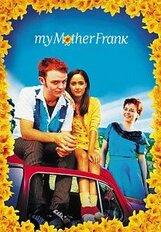 Постер к фильму «Моя мама Фрэнк»