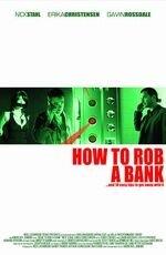 Постер к фильму «Как ограбить банк»