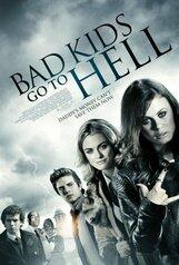Постер к фильму «Bad Kids Go to Hell»