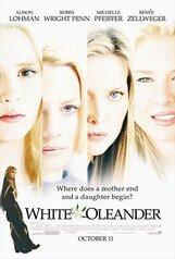 Постер к фильму «Белый Олеандр»