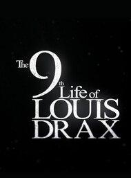 Девятая жизнь Луи Дракса
