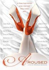 Постер к фильму «Aroused: Откровения лучших порномоделей»