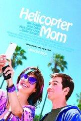 Постер к фильму «Вертолётная мама»