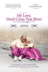 Постер к фильму «Дорогая, не пересекай эту реку»