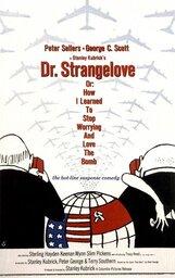 Постер к фильму «Доктор Стрейнджлав, или Как я научился не волноваться и полюбил атомную бомбу»