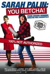 Постер к фильму «Sarah Palin: You Betcha!»