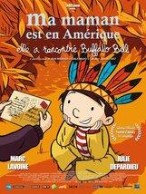 Постер к фильму «Моя мама в Америке, она видела Буффало Билла»