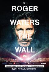 Постер к фильму «Roger Waters The Wall»