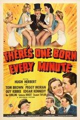 Постер к фильму «Каждую минуту рождается человек»