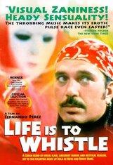 Постер к фильму «Жизнь - это свист»