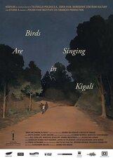 Постер к фильму «Птицы поют в Кигали»