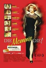 Постер к фильму «Умри, мамочка, умри»