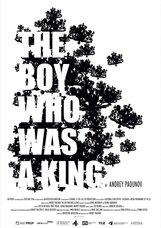 Постер к фильму «Мальчик, который был царем»