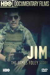 Постер к фильму «Джим: История Джеймса Фоули»