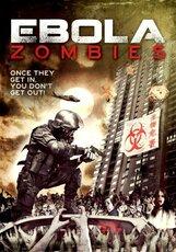 Постер к фильму «Эбола-зомби»