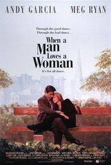 Постер к фильму «Когда мужчина любит женщину»