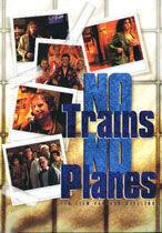 Постер к фильму «Ни поездов, ни самолетов»