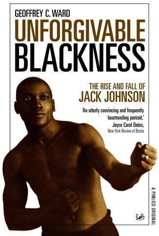 Непростительная чернота: взлеты и падения Джека Джонсона