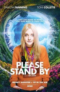 Постер к фильму «Please stand by»